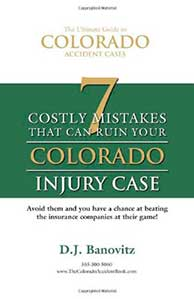 Englewood & Littleton Personal Injury Attorney Free Book - 7 Costly Mistakes That Can Ruin Your Colorado Injury Case
